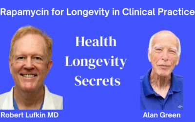 008-Alan Green MD: Rapamycin for Longevity in Clinical Practice