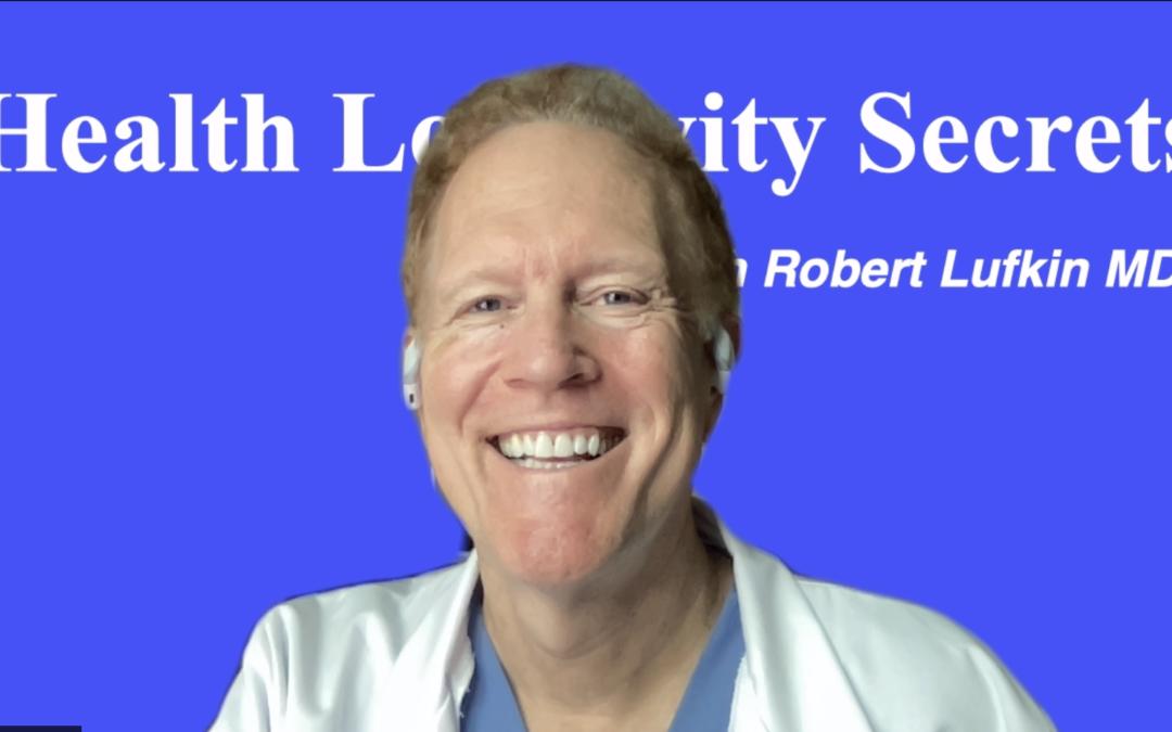 001- Robert Lufkin MD: The Health Longevity Lifestyle Revolution