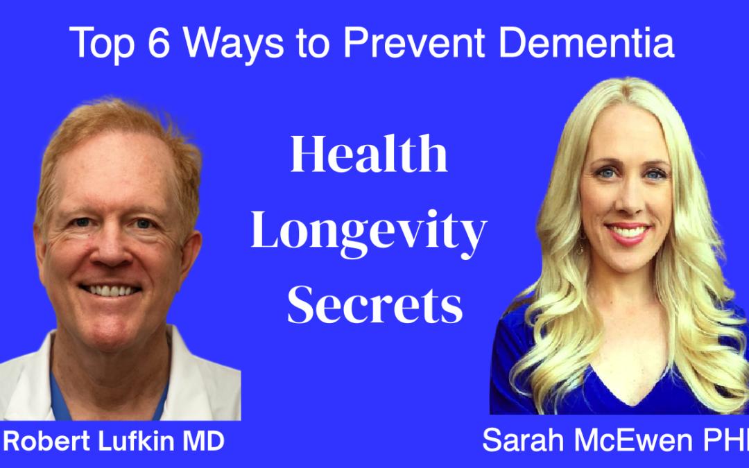 004-Sarah McEwen PhD: Top 6 Ways to Prevent Dementia